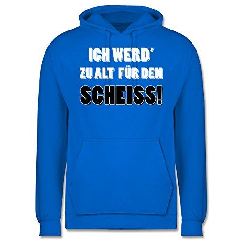 Statement Shirts - Ich werd' zu alt für den Scheiss! - Männer Premium Kapuzenpullover / Hoodie Himmelblau