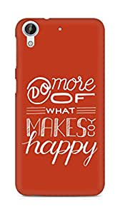 AMEZ do more of what makes you happy Back Cover For HTC Desire 626 G Plus