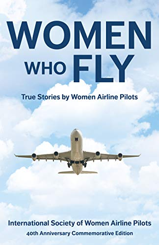 Women Who Fly: True Stories by Women Airline Pilots (English Edition) -