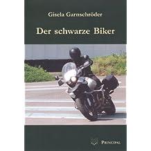 Der schwarze Biker: Kriminalroman