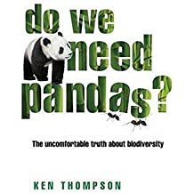 Do We Need Pandas?: The Uncomfortable Truth About Biodiversity (Berlin Technologie Hub Eco pack)