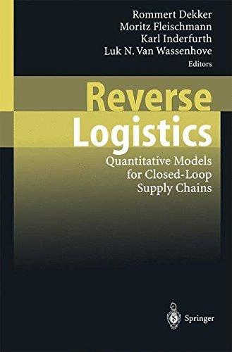 Reverse Logistics: Quantitative Models for Closed-Loop Supply Chains (2010-12-06)