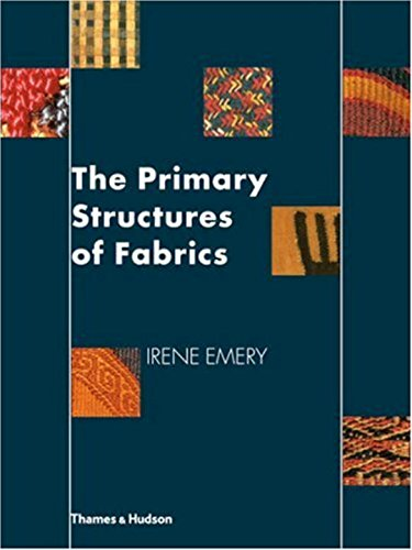 The primary structures of fabrics : An illustrated Classification par Irene Emery