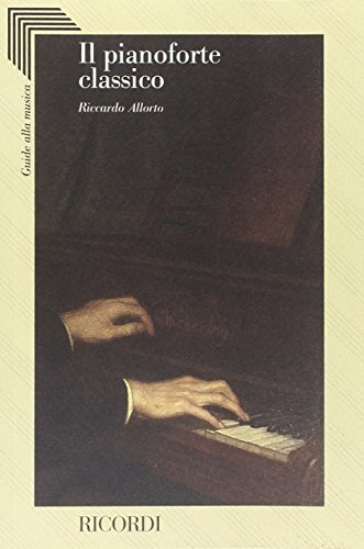 Il pianoforte classico. Sonate e concerti