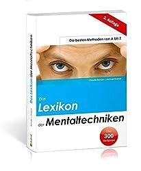 Das Lexikon der Mentaltechniken: Die besten Methoden von A bis Z