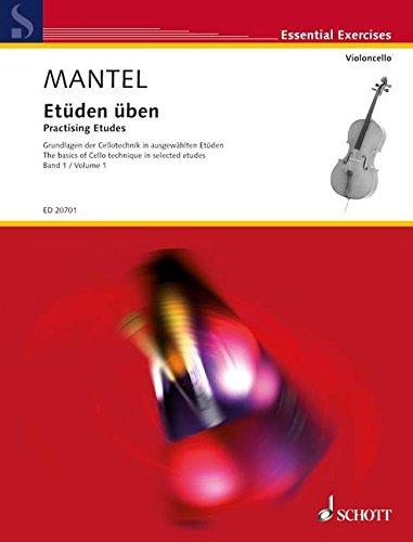Etüden üben: Grundlagen der Cellotechnik in ausgewählten Etüden. Band 1. Violoncello. (Essential Exercises)