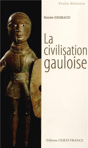 La civilisation gauloise par Renée Grimaud