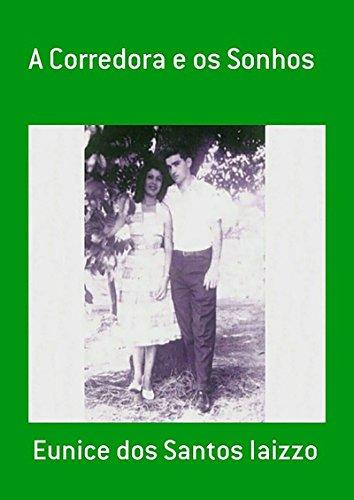 A Corredora E Os Sonhos (Portuguese Edition) por Eunice Dos Santos Iaizzo