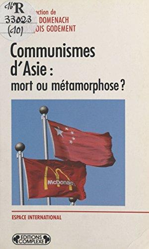 Communismes d'Asie : mort ou métamorphose ?
