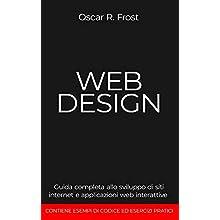 WEB DESIGN: Guida completa allo sviluppo di siti internet e applicazioni web interattive