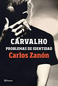 Carvalho: problemas de identidad par Carlos Zanón González