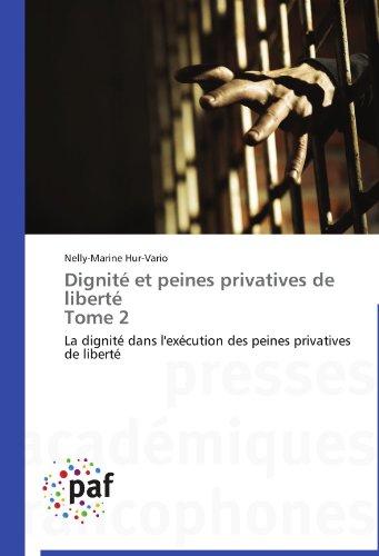Dignité et peines privatives de liberté tome 2 par Nelly-Marine Hur-Vario