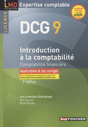 Introduction à la comptabilité DCG 9 : Comptabilité financière - Applications & cas corrigés