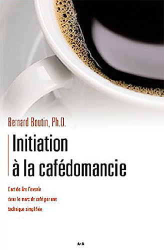 Initiation à la cafédomancie - Tome 1