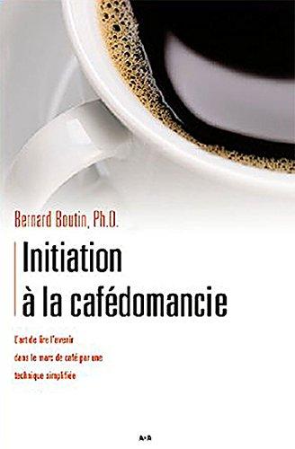 Initiation à la cafédomancie - Tome 1 par Bernard Boutin