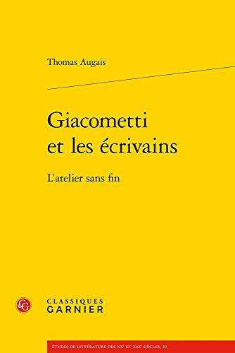 Giacometti Et Les Ecrivains: L'Atelier Sans Fin (Études de littérature des XXe) por Thomas Augais