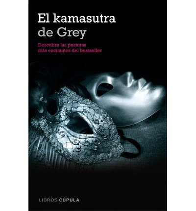 [(El kamasutra de Grey: descubre las posturas más excitantes del bestseller)] [Author: Laura Elias] published on (January, 2013)