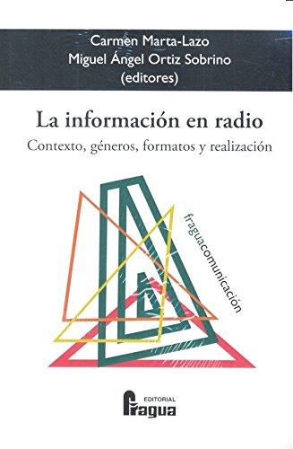 La información en radio. Contexto, géneros, formatos y realización (Fragua Comunicación) por Carmen MARTA-LAZO