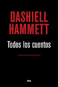 Todos los cuentos par Dashiell Hammett