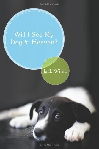 Will I See My Dog In Heaven by Jack Wintz (2009-04-01)