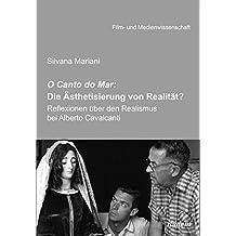 O Canto do Mar: Die Ästhetisierung von Realität?: Reflexionen über den Realismus bei Alberto Cavalcanti (Film- und Medienwissenschaft)