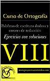 Curso de Ortografía - Palabras de escritura dudosa y errores de redacción - (Ejercicios con soluciones)
