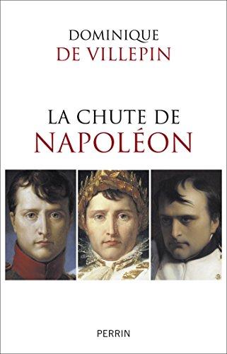La chute de Napoléon par Dominique de VILLEPIN