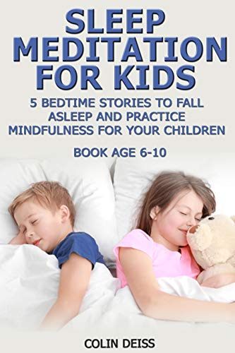 SLEEP MEDITATION FOR KIDS 5 BEDTIME STORIES TO FALL ASLEEP AND PRACTICE MINDFULNESS FOR YOUR CHILDREN (books for happy families Book 1) (English Edition)