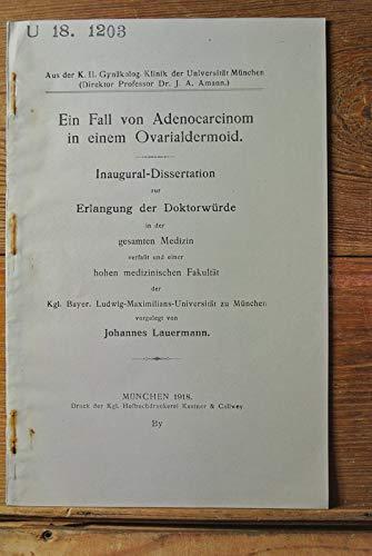Ein Fall von Adenocarcinom in einem Ovarialdermoid / Johannes Lauermann