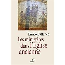Les ministères dans l'Eglise ancienne : Textes patristiques du Ier au IIIe siècle
