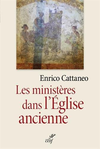 Les ministères dans l'Eglise ancienne : Textes patristiques du Ier au IIIe siècle par Christel Lavigne, Collectif