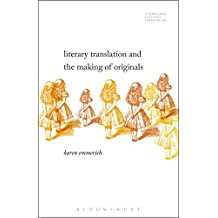 Literary Translation and the Making of Originals (Literatures, Cultures, Translation)