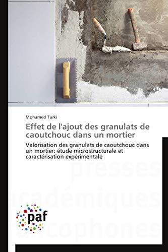 Effet de l'ajout des granulats de caoutchouc dans un mortier par Mohamed Turki