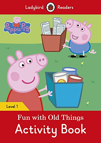 Peppa Pig: Fun with Old Things Activity Book - Ladybird Readers Level 1