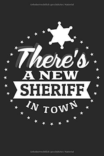 Kostüm Bandit Cowboy - There's A New Sheriff In Town: Gepunktetes Notizbuch (6x9 inches) Tagebuch mit 120 Seiten für Sheriff Cowboy Fans