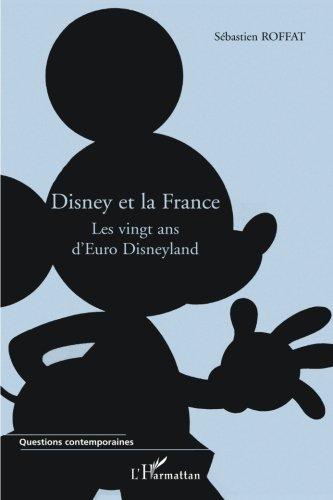 Disney et la France : Les vingt ans d'Euro Disneyland