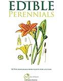 Edible Perennials: 50 Top perennials from plants for a future