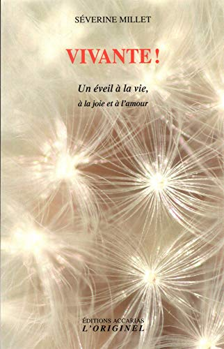 Vivante ! : Un éveil à la vie, à la joie et à l'amour - Joie De Vie