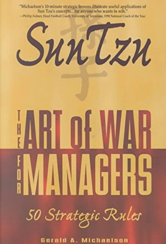 [(Sun Tzu : The Art of War for Managers - 50 Strategic Rules)] [Edited by Gerald A. Michaelson] published on (February, 2001)