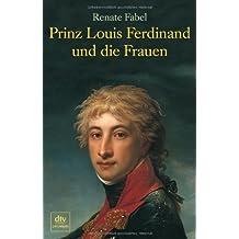 Prinz Louis Ferdinand und die Frauen: Roman
