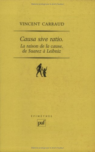 Causa sive ratio : La Raison de la cause de Suarez à Leibniz