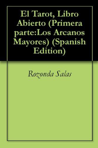 El Tarot, Libro Abierto (Primera parte:Los Arcanos Mayores nº 1) por Rozonda Salas