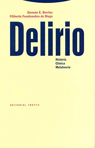 Delirio: Historia, Clínica, Metateoría (Estructuras y Procesos. Cognitiva)