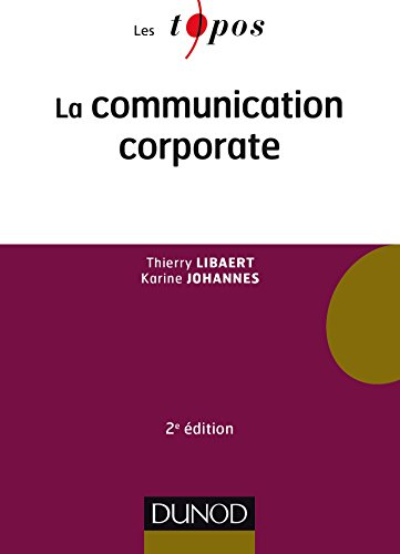 La communication corporate - 2e éd. par Thierry Libaert, Karine Johannes
