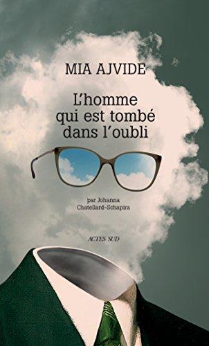 L'homme qui est tombé dans l'oubli - Mia Ajvide (2018) sur Bookys