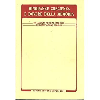 Minoranze Coscienza E Dovere Della Memoria. Riflessioni Storiche (1998-2000). Documentazione Storica