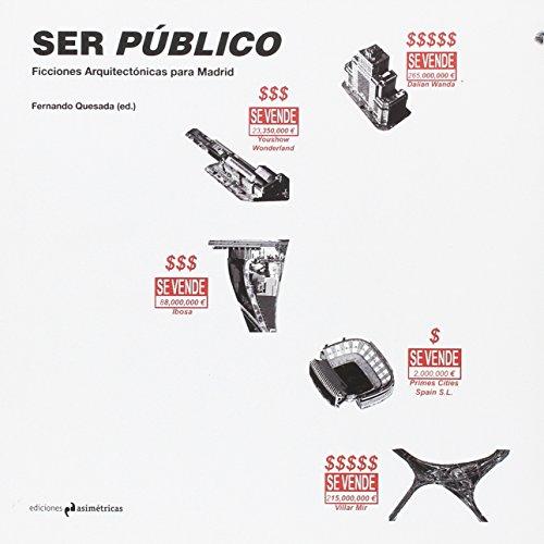 SER PÚBLICO: Ficciones arquitectónicas para Madrid