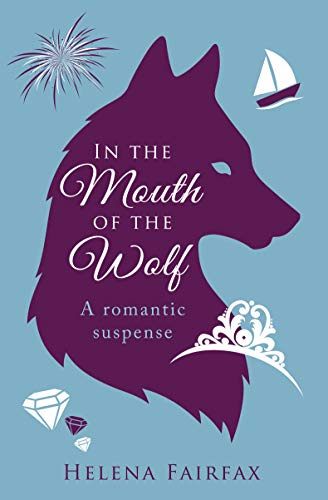In the Mouth of the Wolf: A romantic suspense by [Fairfax, Helena]