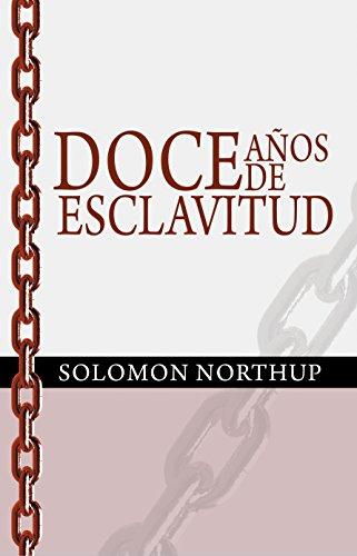 Doce Anos de Esclavitud / Twelve Years a Slave por Solomon Northup