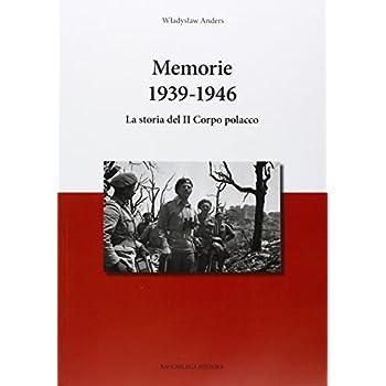 Memorie. 1936-1946. La Storia Del «Il Corpo Polacco»
